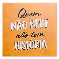 Placa Decorativa em Madeira Beber E História 29cm - Casa Etna