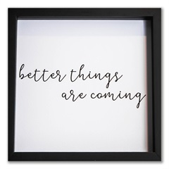 Quadro Filosofal Better Things 25cm - Casa Etna